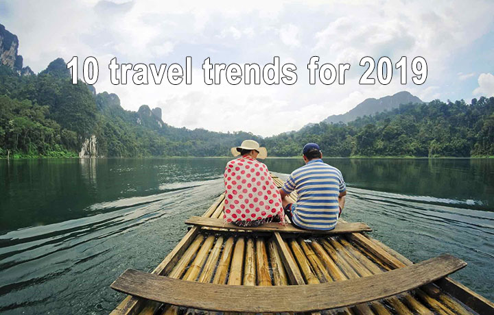 10 travel trends for 2019 that will take you to Indochina