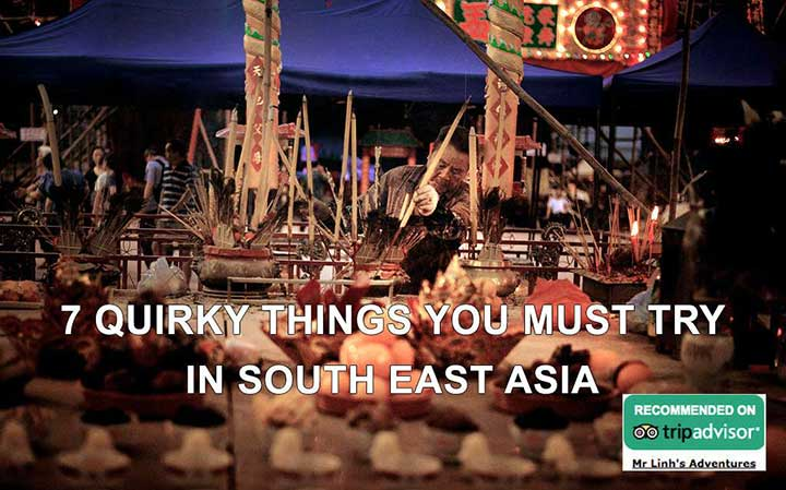 7 quirky things you must try in South East Asia
