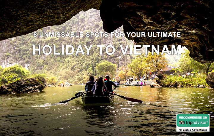 8 unmissable spots for your ultimate holiday to Vietnam