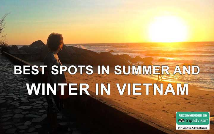 Best spots in summer and winter in Vietnam