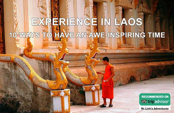 Experience in Laos: 10 ways to have an awe-inspiring time