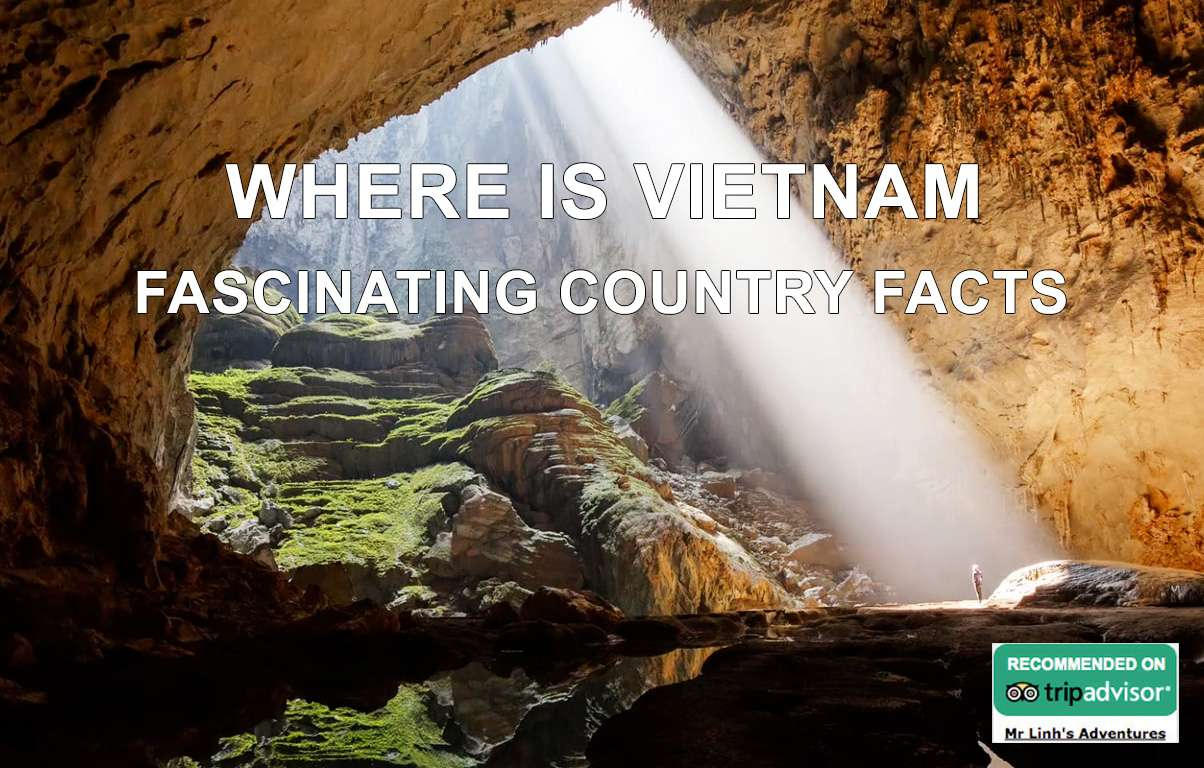 Where is Vietnam + fascinating country facts