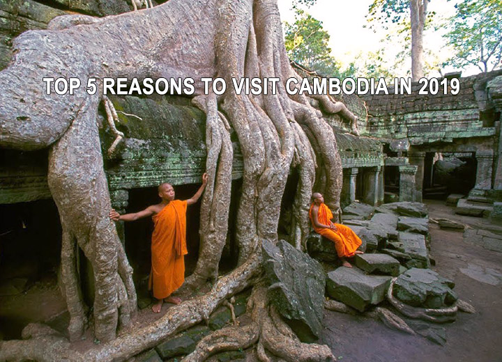 Top 5 reasons to visit Cambodia in 2019