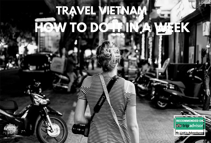 Travel Vietnam: How to do it in a week