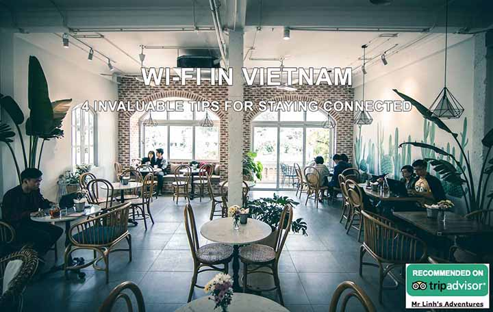 Wi-Fi in Vietnam: 4 invaluable tips for staying connected