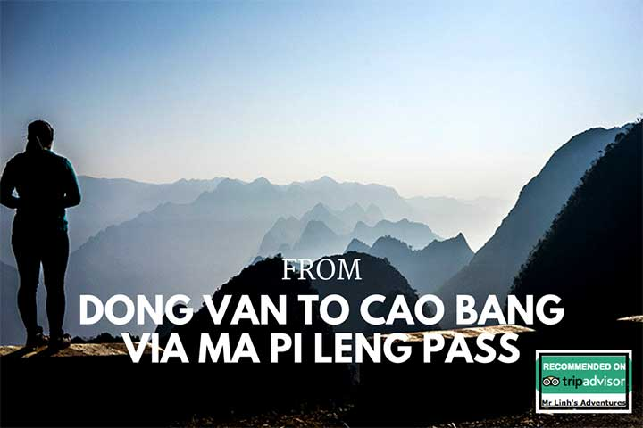 Dong Van to Cao Bang via Ma Pi Leng pass